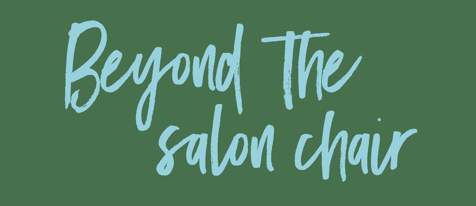 Beyond the salon chair title